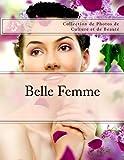 Telecharger Livres Belle Femme Collection de Photos de Culture et de Beaute (PDF,EPUB,MOBI) gratuits en Francaise