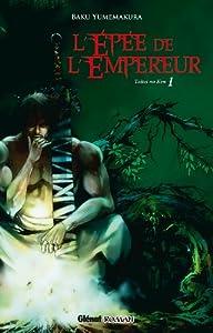 L'épée de l'empereur - Taitei no ken Edition simple Tome 1