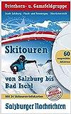 Skitouren von Salzburg bis Bad Ischl: Osterhorn- u. Gamsfeldgruppe