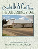 Cowbells & Coffins: The Old General Store