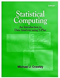 Statistical Computing: An Introduction to Data Analysis Using S-Plus (Statistics) by Michael J. Crawley (2002-04-09)