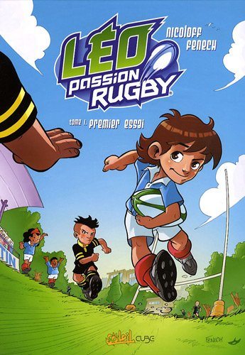 Léo Passion Rugby, Tome 1 : Premier essai