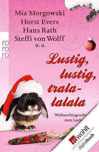 Weihnachtsgedichte Zum Lachen.Lustig Lustig Tralalalala Weihnachtsgeschichten Zum Lachen