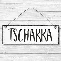 Tschakka - Dekoschild Türschild Wandschild aus Holz 10x30cm - Holzdeko Holzbild Deko Schild zur Dekoration Zuhause im Büro auch perfekt als Geschenk Mitbringsel zum Geburtstag Hochzeit Weihnachten für Familie Freundin Mutter Schwester Tochter