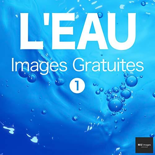 Couverture du livre L'EAU Images Gratuites 1  BEIZ images - Photos Gratuites