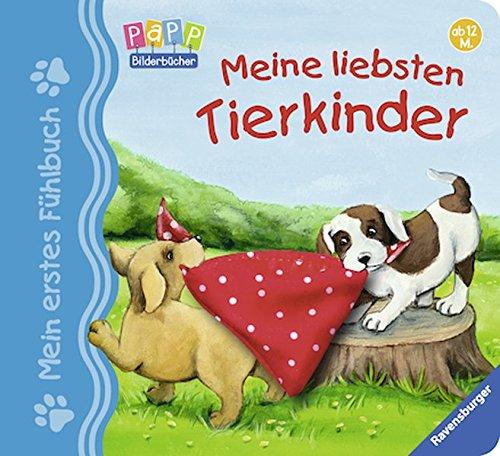 Preisvergleich Produktbild Mein erstes Fühlbuch: Meine liebsten Tierkinder