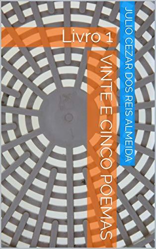 VINTE E CINCO POEMAS: Livro 1 (Portuguese Edition) book cover