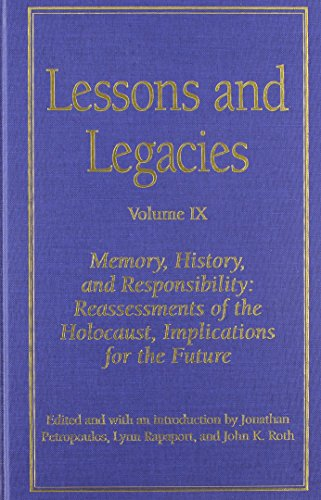 Lessons and Legacies Volume IX: Memory, History, and Responsibility: Reassessments of the Holocaust, Implications for the Future (Lesson & Legacies)