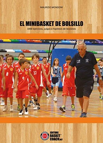 El minibasket de Bolsillo: 1000 ejercicios, juegos e hipótesis de ...