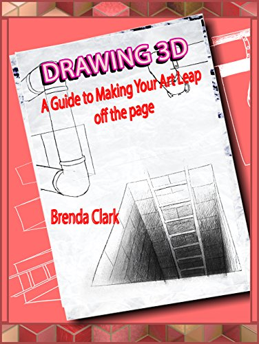 Drawing 3D: A Guide to Making Your Art Leap off the page (English Edition)