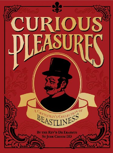Curious Pleasures: A Gentleman's Collection of Beastliness (English Edition) -