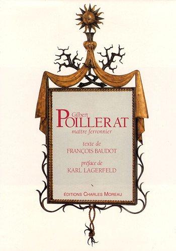 Gilbert Poillerat, maître ferronnier par François Baudot