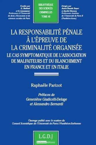 La responsabilité pénale à l'épreuve de la criminalité organisée : Le cas symptomatique de l'association de malfaiteurs et du blanchiment en France et en Italie