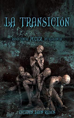 La transición: Resistencia - poder - inteligencia por Esteban León
