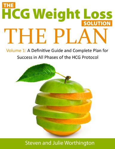 HCG PLAN (The HCG Weight Loss Solution - A Definitive Guide and Complete Plan for Success in All Phases of the HCG Protocol Book 1) (English Edition) (Hcg Phase 1)
