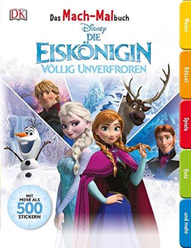 Das Mach-Malbuch. Disney Die Eiskönigin: Völlig unverfroren (Erwachsenen Frozen Kleid Elsa)