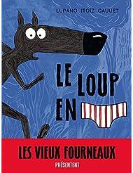 Le Loup en slip - tome 0 - Le Loup en slip - one-shot