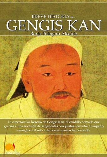 Breve historia de Gengis Kan y el pueblo mongol por Borja Pelegero Alcaide