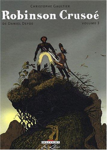 Robinson Crusoé, Tome 3 :