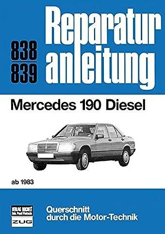 Mercedes 190 Diesel ab 1983: Reprint der 11. Auflage 1990