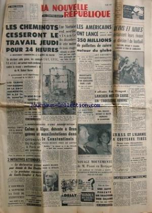 NOUVELLE REPUBLIQUE (LA) [No 5203] du 23/10/1961 - LES CONFLITS SOCIAUX -CALME A ALGER / DETENTE A ORAN / GREVES ET MANIFESTATIONS DANS LE CONSTANTINOIS - OFFENSIVE DU PLASTIC A PARIS ET EN PROVINCE -DECLARATION DE BEN KHEDDA - RENCONTRE DE GAULLE - SENGHOR A PARIS -MAURICE BELLONTE PREND SA RETRAITE -VOYAGE MOUVEMENTE DE PISANI EN BRETAGNE -L'URSS ET L'ALBANIE A COUTEAUX TIRES -TINA OANSSIS DEVIENT MARQUSE DE BLANDFORD -L'AFFAIRE ERIC PEUGEOT / LARCHER MET EN CAUSE UN 3EME HOMME -LES AMERICAI