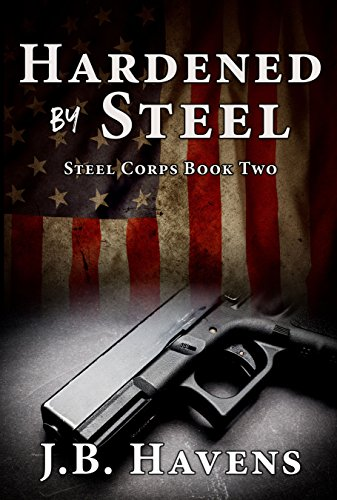Hardened by Steel (Steel Corps Series Book 2) (English ...