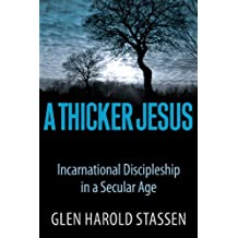 A Thicker Jesus: Incarnational Discipleship in a Secular Age (English Edition)