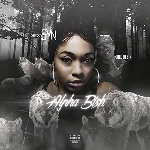 Alpha Bish (Feat. Double R (Rage Redeem)) [Explicit]