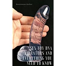 Sex Toy DNA: Vibrators and Everything you need to know