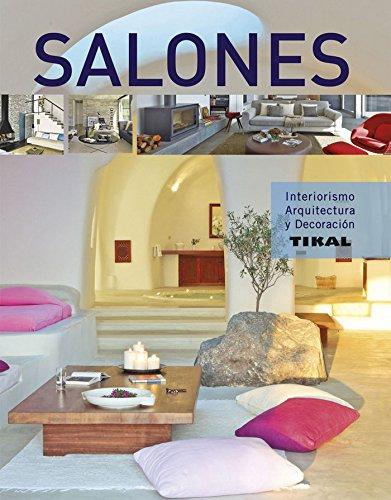 Descargar Libro Libro Salones (Interiorismo, arquitectura y decoración) de Tikal Ediciones S A