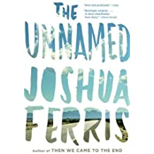 [The Unnamed] (By: Joshua Ferris) [published: September, 2010]