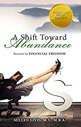 A Shift Toward Abundance: Secrets to Financial Freedom - includes FREE Audiobook version! (Dare to Change Life 2)