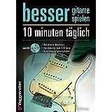 Besser Gitarre spielen: 10 Minuten täglich