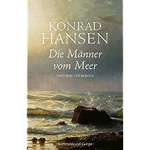 Die Männer vom Meer: Historischer Roman (hist. Romane)