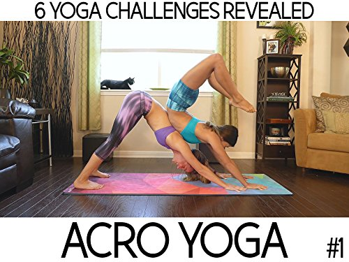 Acro Yoga, How To Win These 6 Challenges