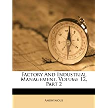 Factory and Industrial Management, Volume 12, Part 2