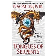 Tongues of Serpents: A Novel of Temeraire by Naomi Novik (2011-06-07)