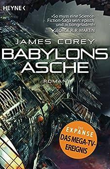 Babylons Asche: Roman (The Expanse-Serie 6) von [Corey, James]