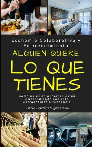 Alguien quiere lo que tienes: Economía Colaborativa y Emprendimiento por Liana Guerrero