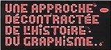 Une approche décontractée de l'histoire du graphisme