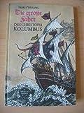 Die grosse Fahrt des Christoph Kolumbus. [Ill. von Hille Blumfeldt u. Horst Bartsch], Spannend erzählt , Bd. 68