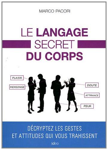 LE LANGAGE SECRET DU CORPS