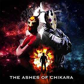 The Ashes of Chikara (Original Motion Picture Soundtrack)