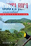 Costa Rica Essential Travel Guide: Discover the best Hotels, Places of Interest, by Steve R (2016-04-11)
