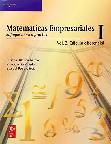 Matemáticas empresariales I, 2 cálculo diferencial por Susana Blanco García, María Pilar García Pineda, Eva María Del Pozo García
