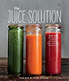 The Juice Solution by Quon, Erin, Stockton, Briana (2015) Hardcover