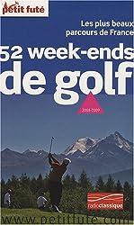 Petit Futé 52 Week-ends de golf : Les plus beaux parcours de France