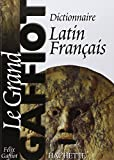 Dictionnaire latin-français - Le grand Gaffiot