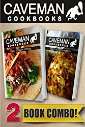 Paleo Mexican Recipes and Paleo On-The-Go Recipes: 2 Book Combo