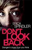 Don't Look Back by Spindler, Erica (2013) Hardcover